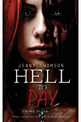 Hell To Pay (Crime Files) (Volume 1) Paperback