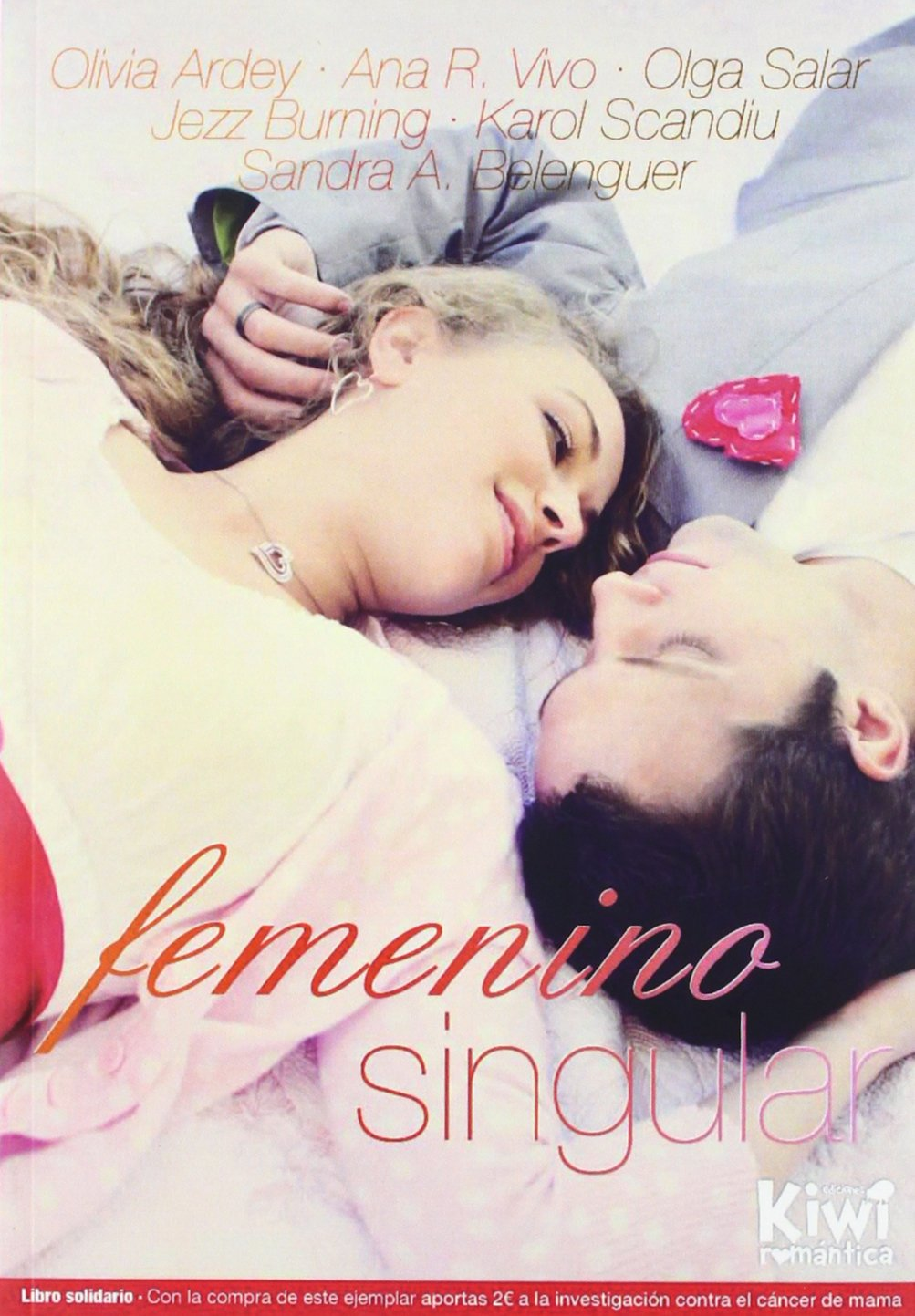 Femenino Singular (Spanish Edition): Varios Autores, Olivia Ardey, Ana R. Vivo, Olga Salar, Jezz Burning, Karol Scandiu, Sandra A. Belenguer: 9788493940379: ...