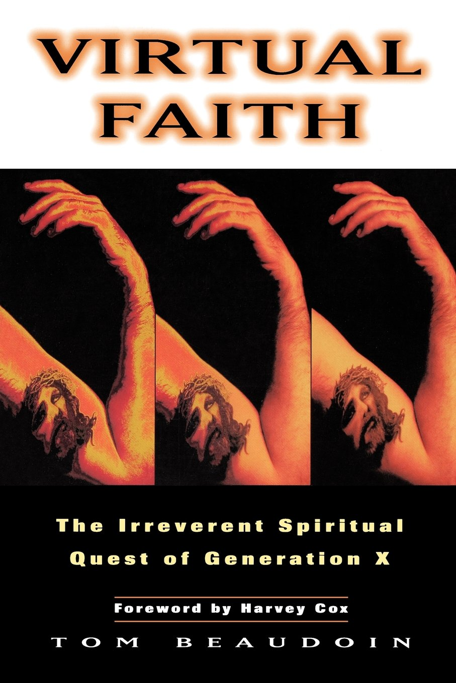 Virtual Faith: The Irreverent Spiritual Quest of Generation X pdf epub