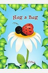 Hug a Bug Kindle Edition