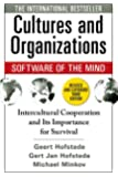 Cultures and Organizations: Software of the Mind, Third Edition: Software of the Mind: Intercultural Cooperation and Its Importance for Survival