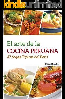 Amazon el arte de la cocina peruana 47 recetas tpicas del el arte de la cocina peruana 47 sopas tpicas del per spanish edition fandeluxe Images