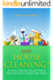 Easy House Cleaning!: 50 House Cleaning Tips and Tricks to Keep Your Home Looking Fresh Always (English Edition)