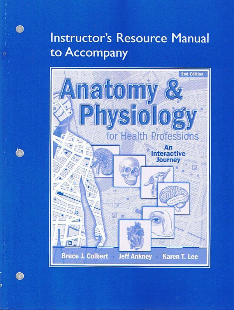 Instructor\'s Resource Manual to Accompany Anatomy and Physiology for ...