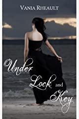 Under Lock and Key Kindle Edition