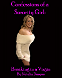 Confessions of a Sorority Girl: Breaking in a Virgin
