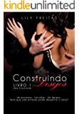 Construindo Desejos (Série Construindo Livro 1) (Portuguese Edition)