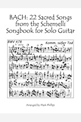 BACH: 22 Sacred Songs from the Schemelli Songbook for Solo Guitar Kindle Edition