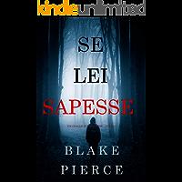 Se lei sapesse (Un giallo di Kate Wise – Libro 1) (Italian Edition)