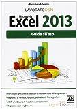 Microsoft Excel 2013. Guida all'uso