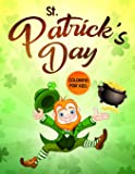 St. Patrick's Day Coloring for Kids: The Lucky Green Coloring Book for Children of All Ages