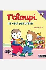 T'choupi ne veut pas prêter (French Edition) Kindle Edition