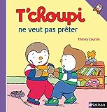 T'choupi ne veut pas prêter (French Edition)