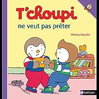 T'choupi ne veut pas prêter (ALBUM TCHOUPI t. 2)