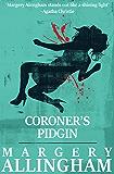 Coroner's Pidgin (The Albert Campion Mysteries)