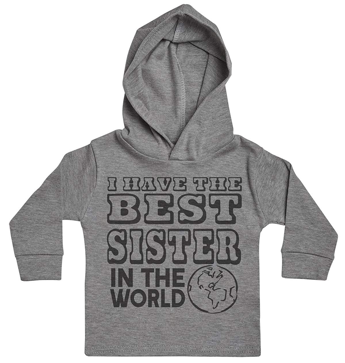 Baby Hoody Baby Gift I Have The Best Sister in The World Baby Boy Hoody Baby Clothing Baby Girl Hoody