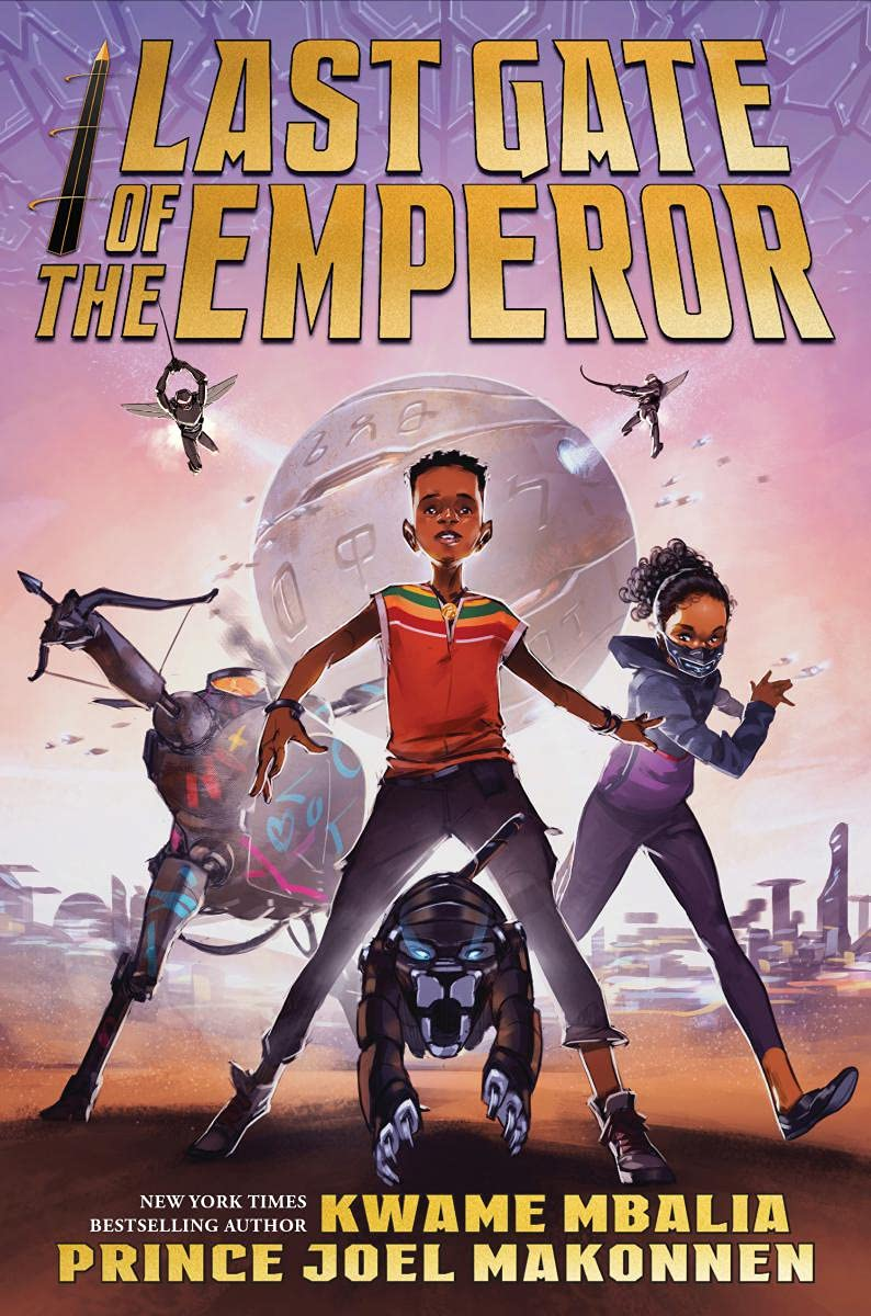 Last Gate of the Emperor: Mbalia, Kwame, Makonnen, Prince Joel, Makonnen,  Prince Joel: 9781338665857: Amazon.com: Books