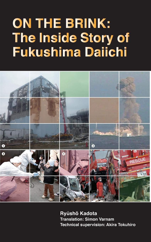 On The Brink  The Inside Story Of Fukushima Daiichi