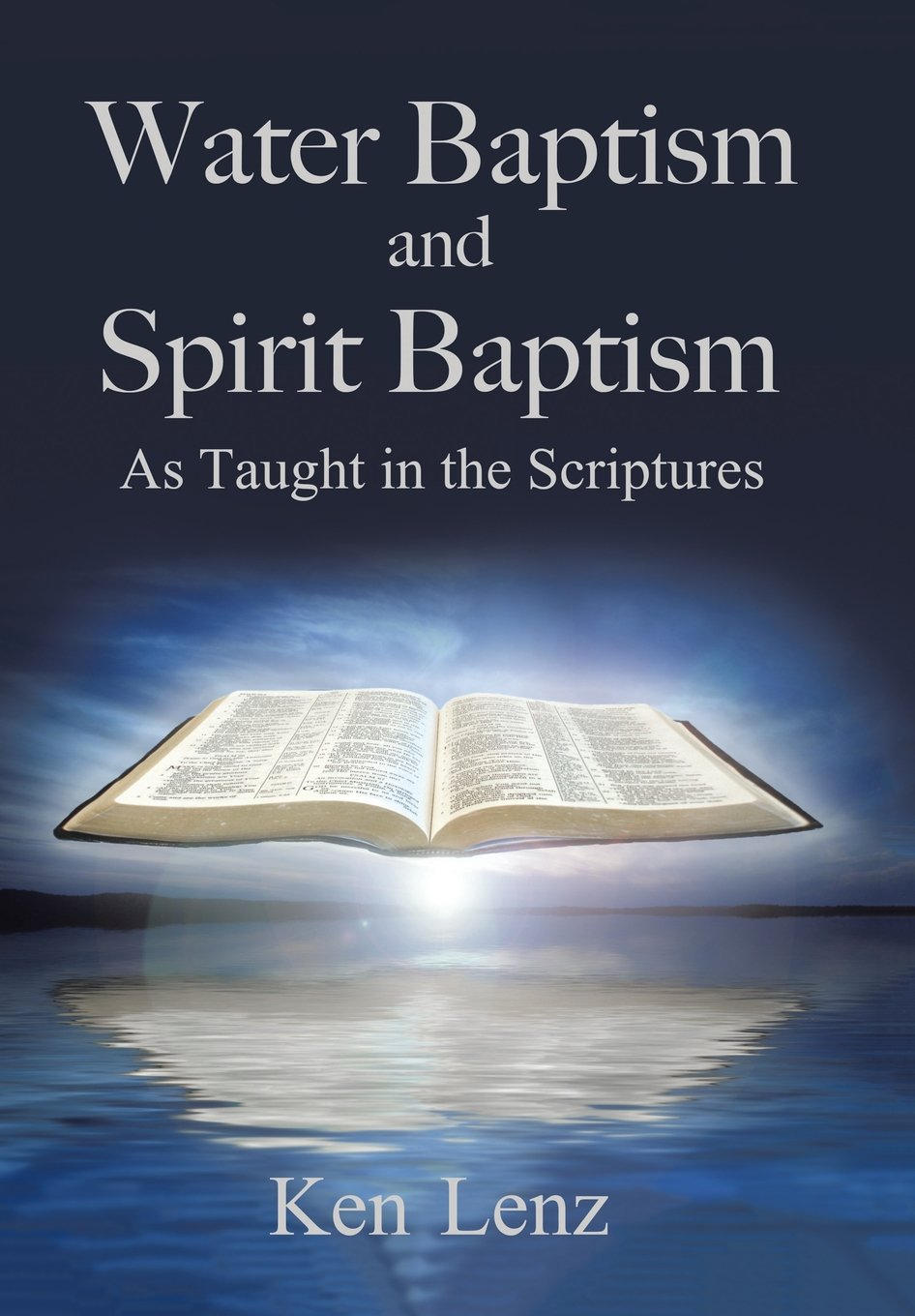 water baptism and spirit baptism as taught in the scriptures ken