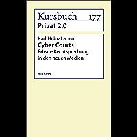 Cyber Courts: Private Rechtsprechung in den neuen Medien (German Edition)