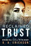 Reclaimed Trust: Screams Fall Silent in the Desert (A Reclaimed Standalone Book 1)