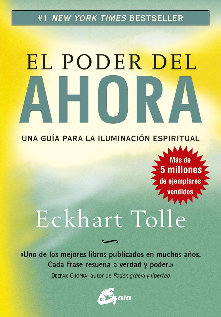 El poder del ahora: una guía para la iluminación espiritual (Perenne) Tapa blanda – 2013 Eckhart Tolle Miguel Iribarren Berrade Gaia 8484452069