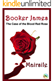 Booker James - The Case of the Blood Red Rose