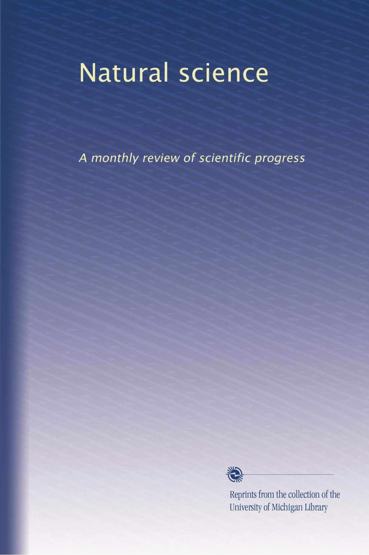 Natural science: A monthly review of scientific progress (Volume 3) ebook