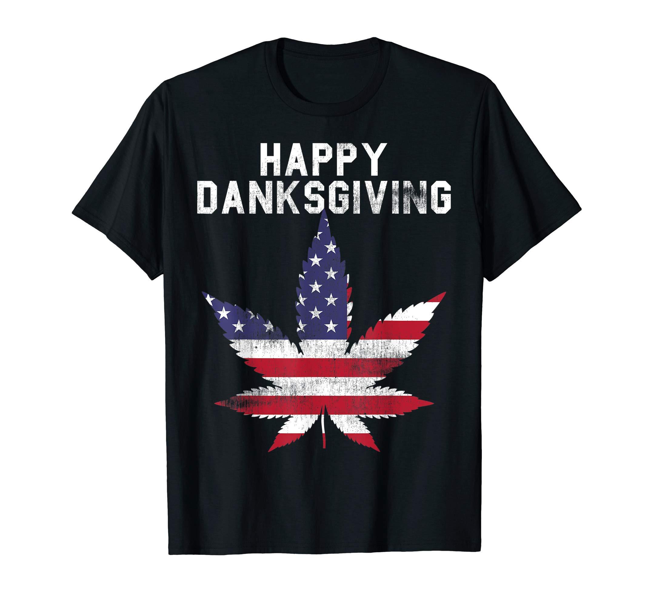 THANKSGIVING FUNNY HAPPY DANKSGIVING WEED MARIJUANA DANK IRE T-Shirt