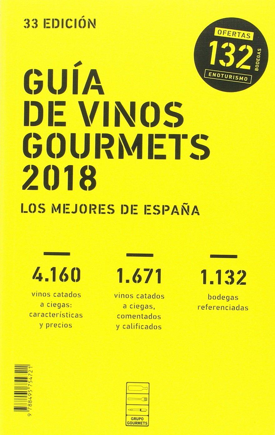Guía de vinos gourmets 2018 : los mejores vinos de España