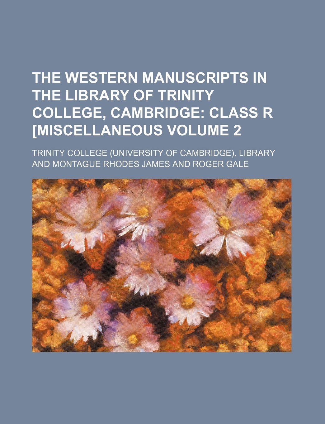 Download The Western Manuscripts in the Library of Trinity College, Cambridge;  Class R [Miscellaneous Volume 2 pdf epub
