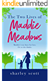 The Two Lives of Maddie Meadows: A wonderful and captivating romance filled with love, laughter and the promise of second chances