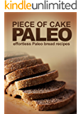 Piece of Cake Paleo - Effortless Paleo Bread Recipes