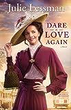 Dare to Love Again: A Novel