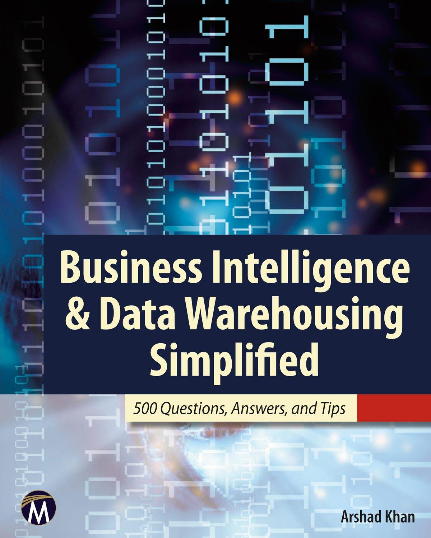 Business Intelligence & Data Warehousing Simplified: Arshad Khan ...