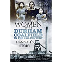 Women of the Durham Coalfield in the 19th Century: Hannah's Story