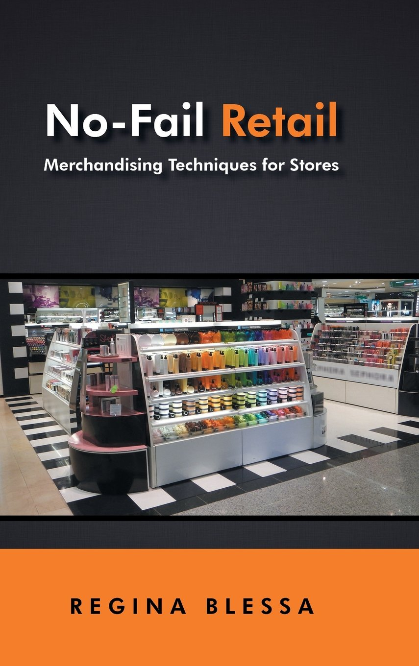 No-Fail Retail: Merchandising Techniques for Stores