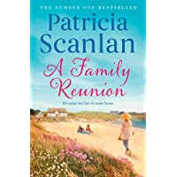 A Family Reunion: Warmth, wisdom and love on every page - if you treasured Maeve Binchy, read Patricia Scanlan