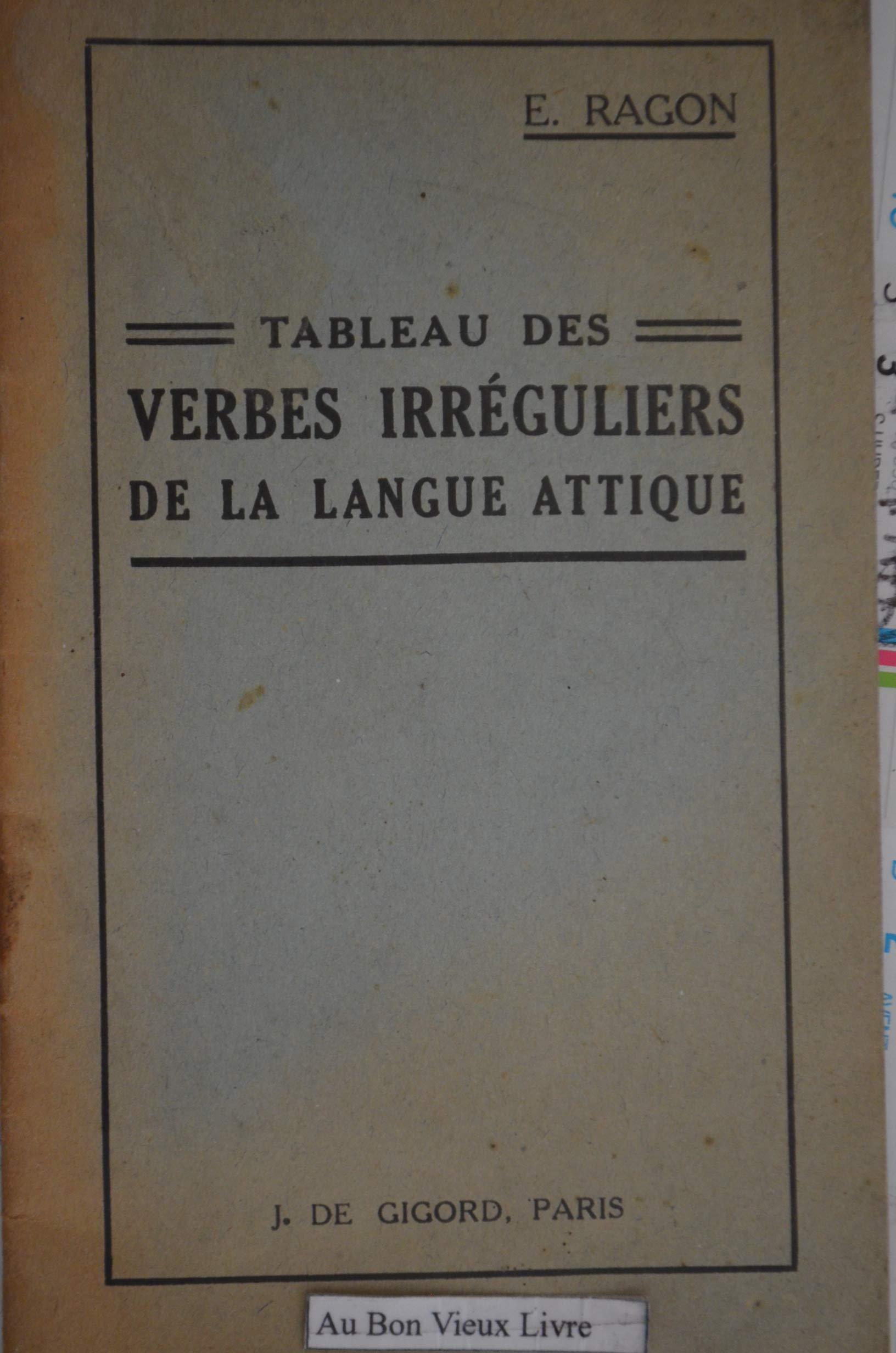 Amazon Fr Tableau Des Verbes Irreguliers De La Langue Attique Ragon E Livres