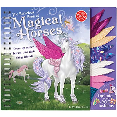 Klutz The Marvelous Book of Magical Horses: Dress Up Paper Horses & Their Fairy Friends Book: Steele-Staccio, Eva: Toys & Games