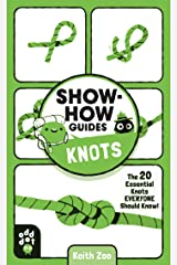 Show-How Guides: Knots: The 20 Essential Knots Everyone Should Know! Kindle Edition