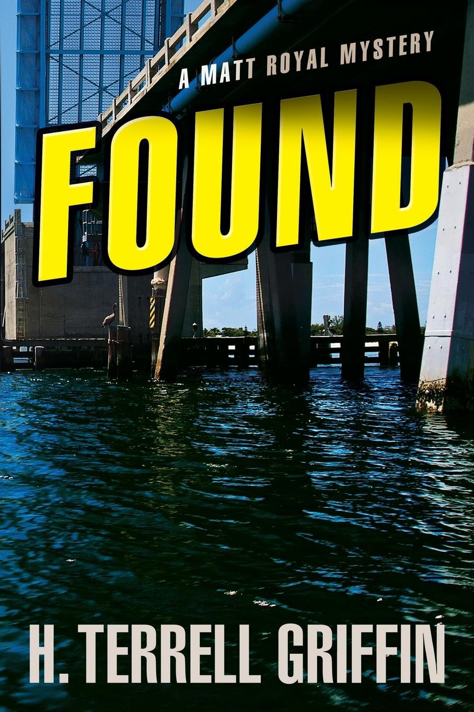 Found (A Matt Royal Mystery) ebook
