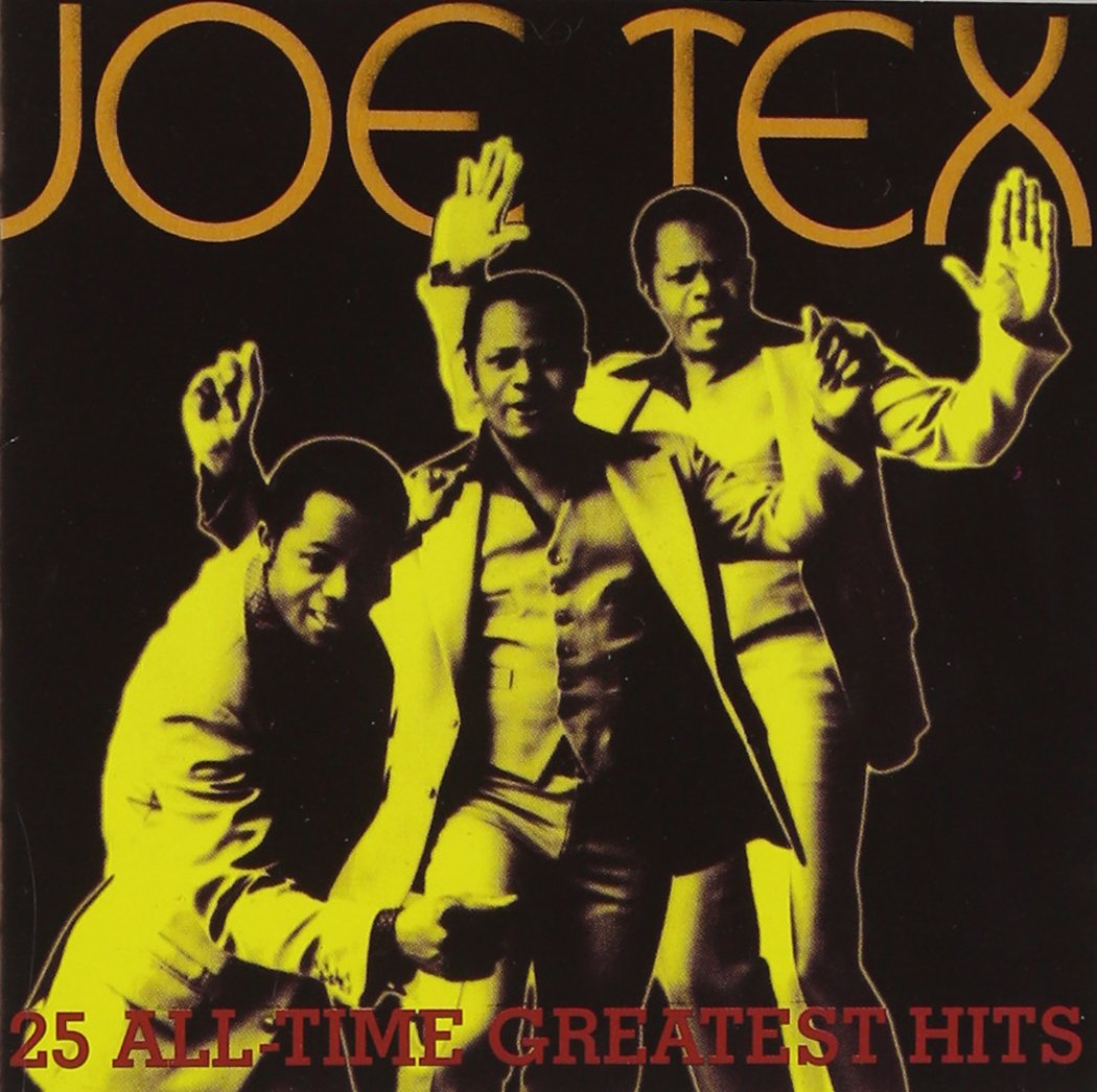 Joe Tex - 25 All Time Greatest Hits by TEX,JOE