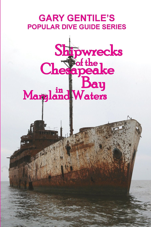 Shipwrecks of the Chesapeake Bay in Maryland Waters: Gary