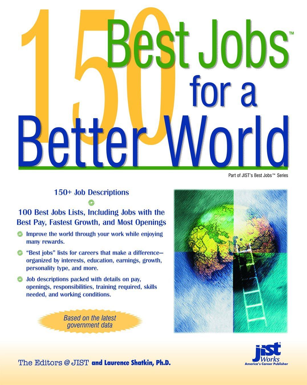 150 best jobs for a better world laurence shatkin 9781593574765 amazoncom books - Jobs That Make A Difference In The World
