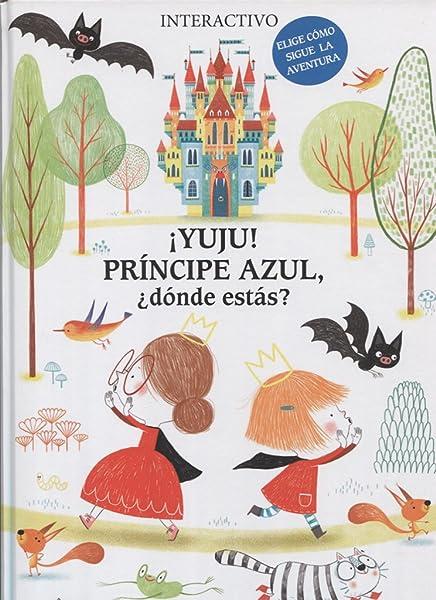 ¡Yuju! Príncipe azul, ¿dónde estás? - Libros para empoderar a las niñas - Mil ideas para regalar