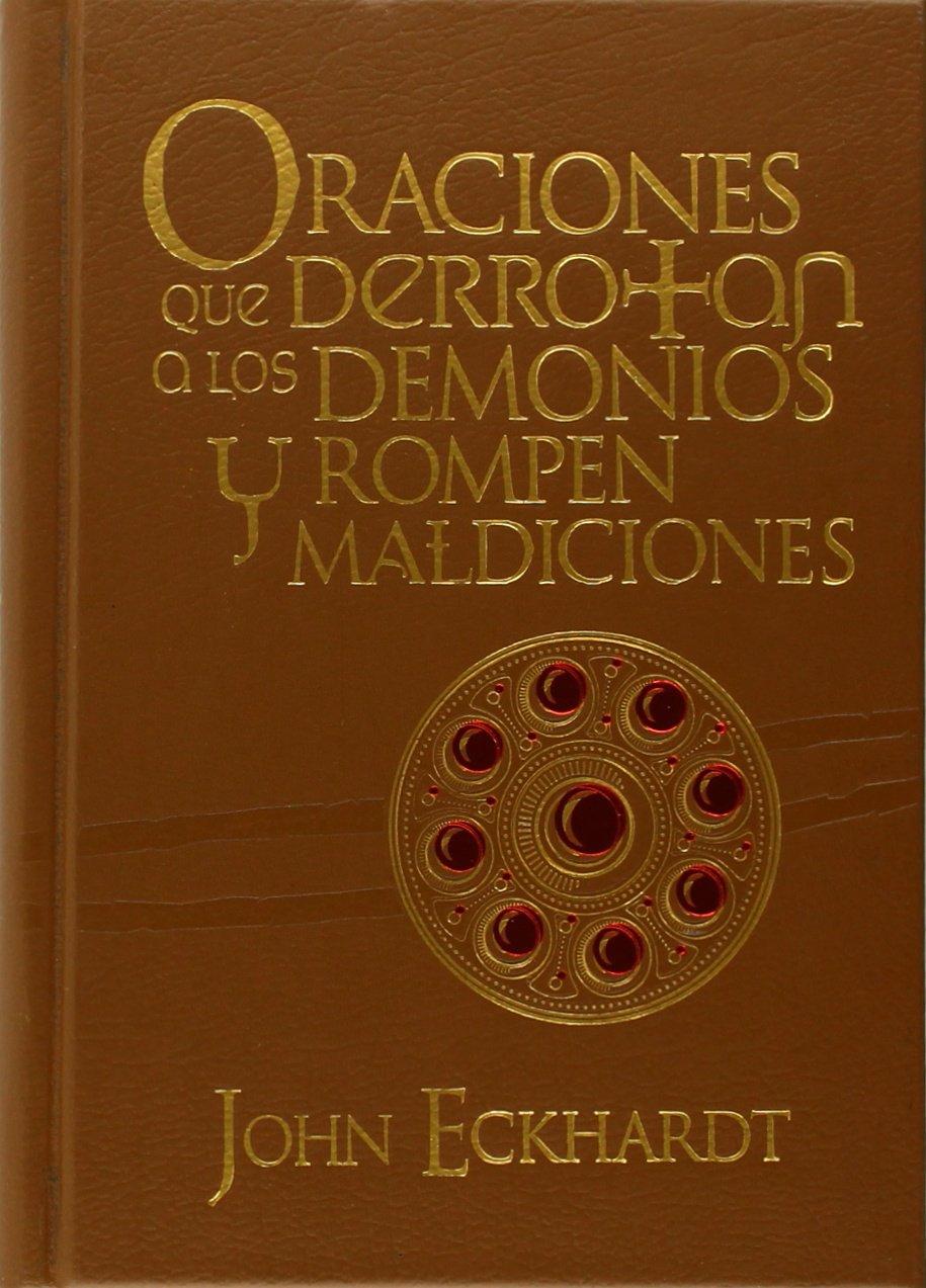 Download Oraciones que derrotan a los demonios y rompen maldiciones: Oraciones para la batalla espiritual (Spanish Edition) pdf epub