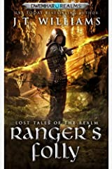 Ranger's Folly: A Tale of the Dwemhar (Lost Tales of the Realms Book 1) Kindle Edition