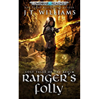 Ranger's Folly: A Tale of the Dwemhar (Lost Tales of the Realms Book 1) (English Edition)