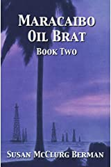 Maracaibo Oil Brat: Book Two Kindle Edition
